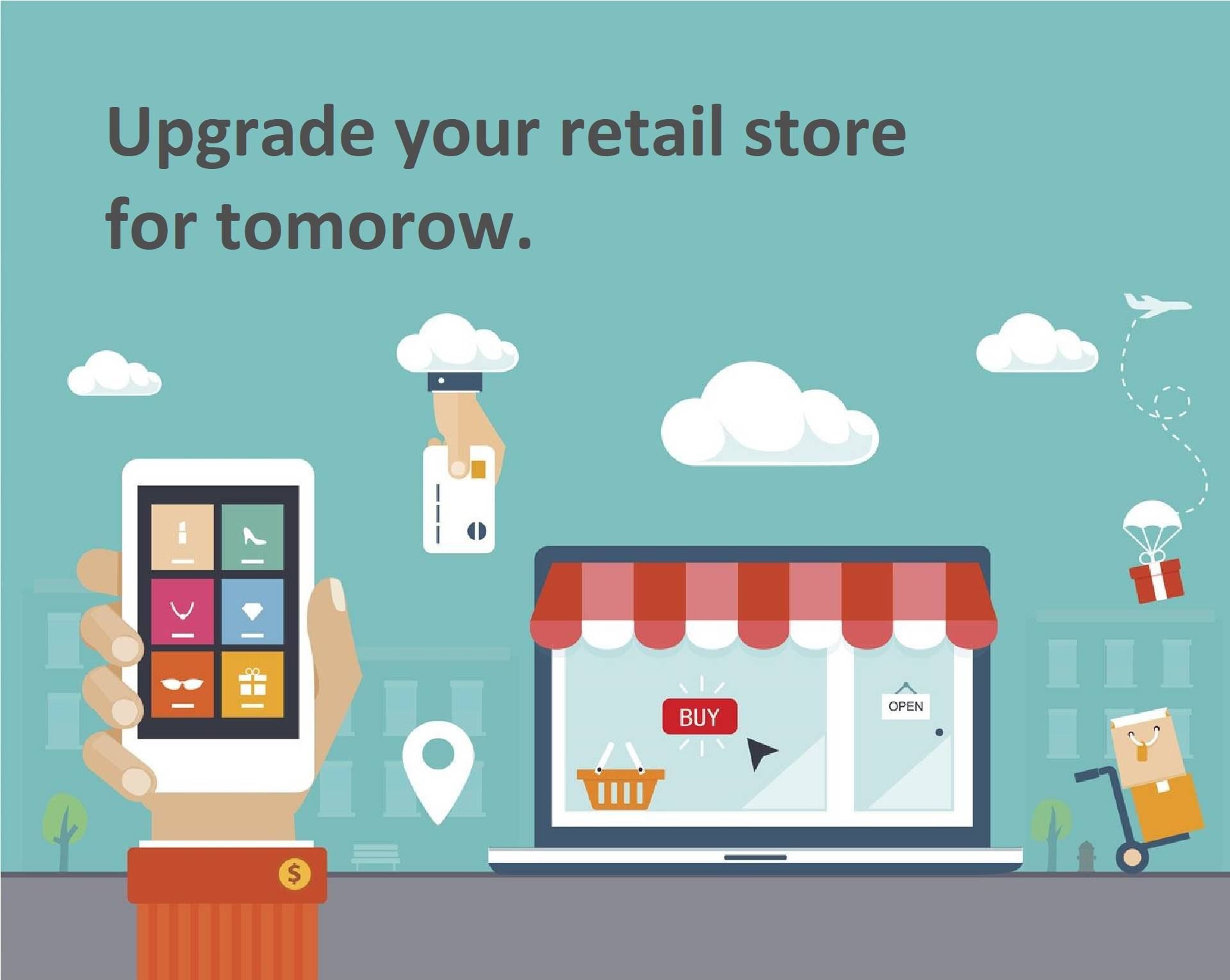 Upgrade Your Retail Store For Tomorrow.